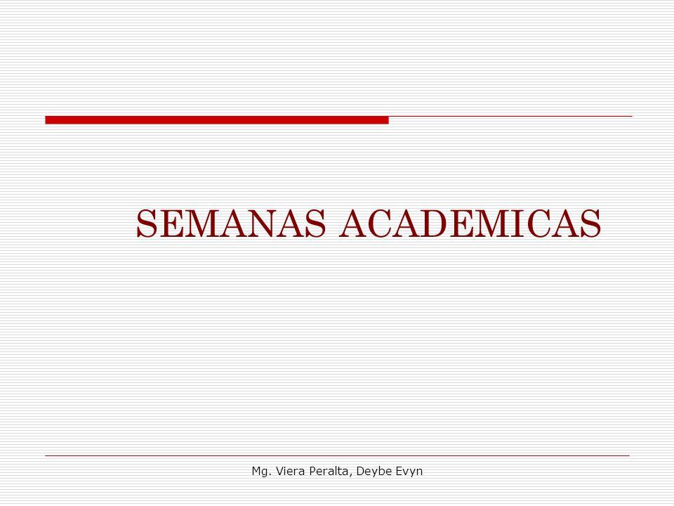 SEMANAS ACADEMICAS Mg. Viera Peralta, Deybe Evyn