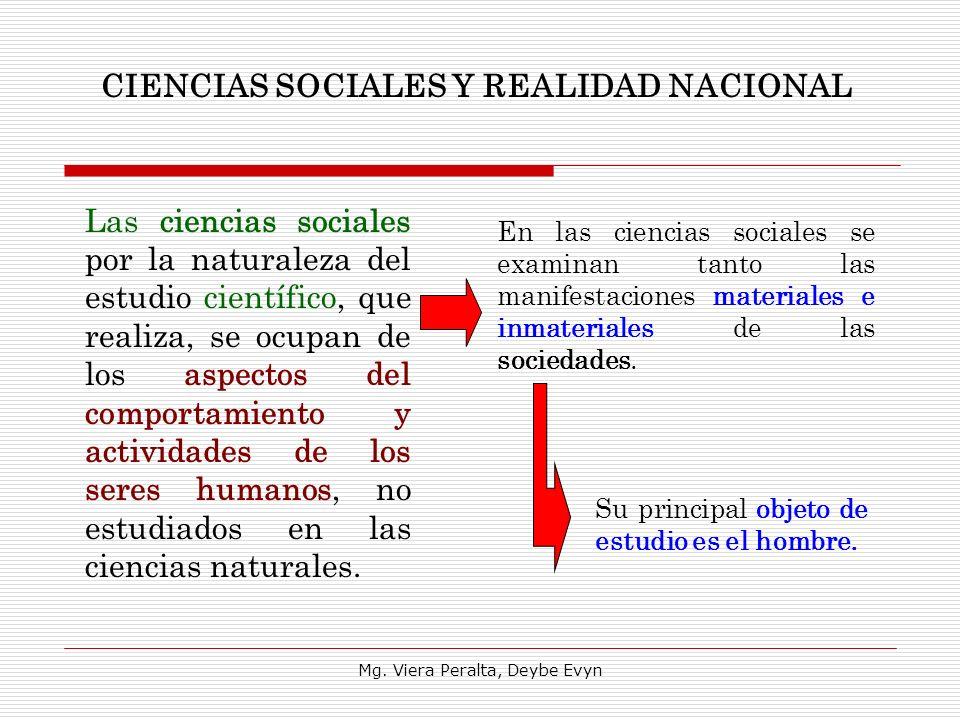 Las ciencias sociales por la naturaleza del estudio científico, que realiza, se ocupan de los aspectos del comportamiento y actividades de los seres h