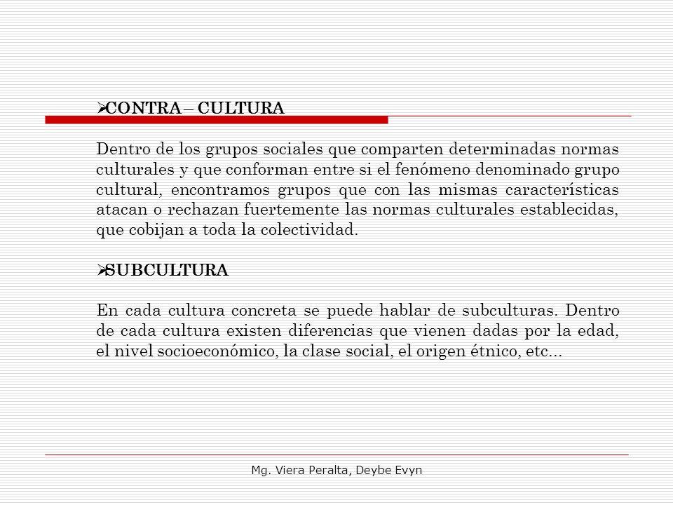 CONTRA – CULTURA Dentro de los grupos sociales que comparten determinadas normas culturales y que conforman entre si el fenómeno denominado grupo cult