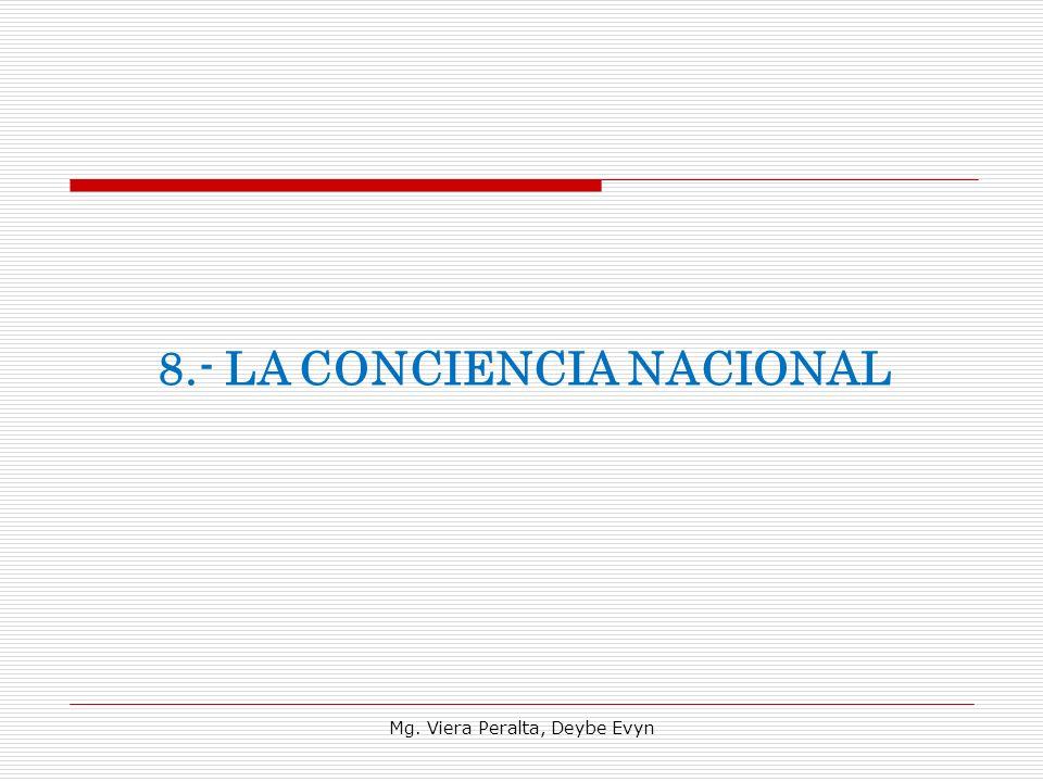 8.- LA CONCIENCIA NACIONAL Mg. Viera Peralta, Deybe Evyn