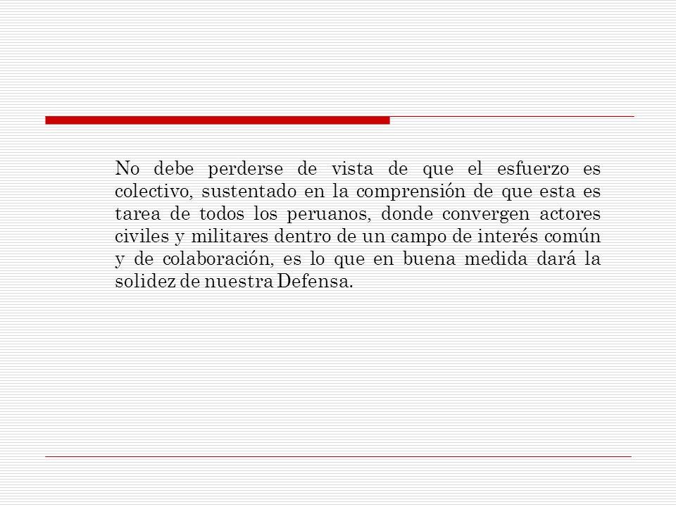 No debe perderse de vista de que el esfuerzo es colectivo, sustentado en la comprensión de que esta es tarea de todos los peruanos, donde convergen ac