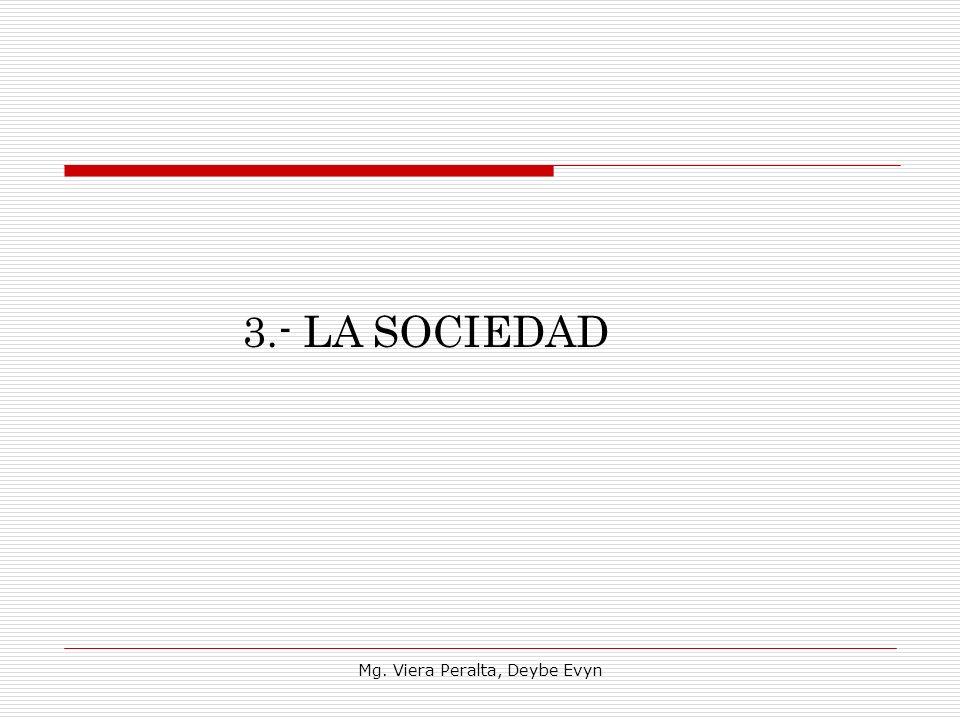 3.- LA SOCIEDAD Mg. Viera Peralta, Deybe Evyn