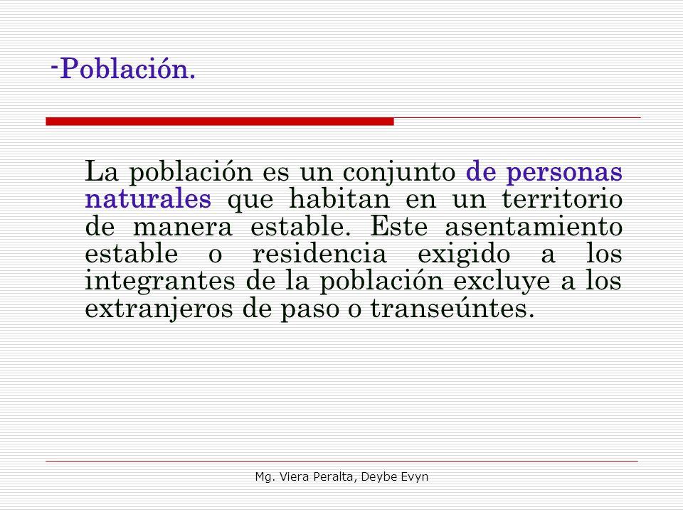 -Población. La población es un conjunto de personas naturales que habitan en un territorio de manera estable. Este asentamiento estable o residencia e