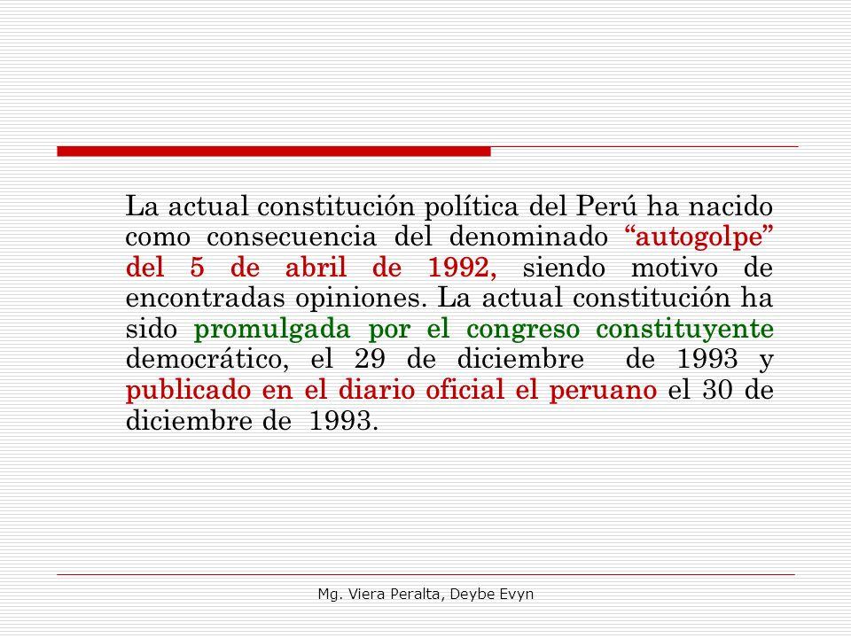 La actual constitución política del Perú ha nacido como consecuencia del denominado autogolpe del 5 de abril de 1992, siendo motivo de encontradas opi