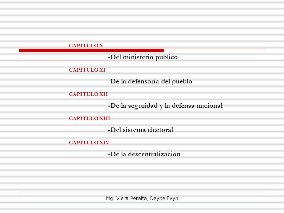 CAPITULO X -Del ministerio publico CAPITULO XI -De la defensoría del pueblo CAPITULO XII -De la seguridad y la defensa nacional CAPITULO XIII -Del sis