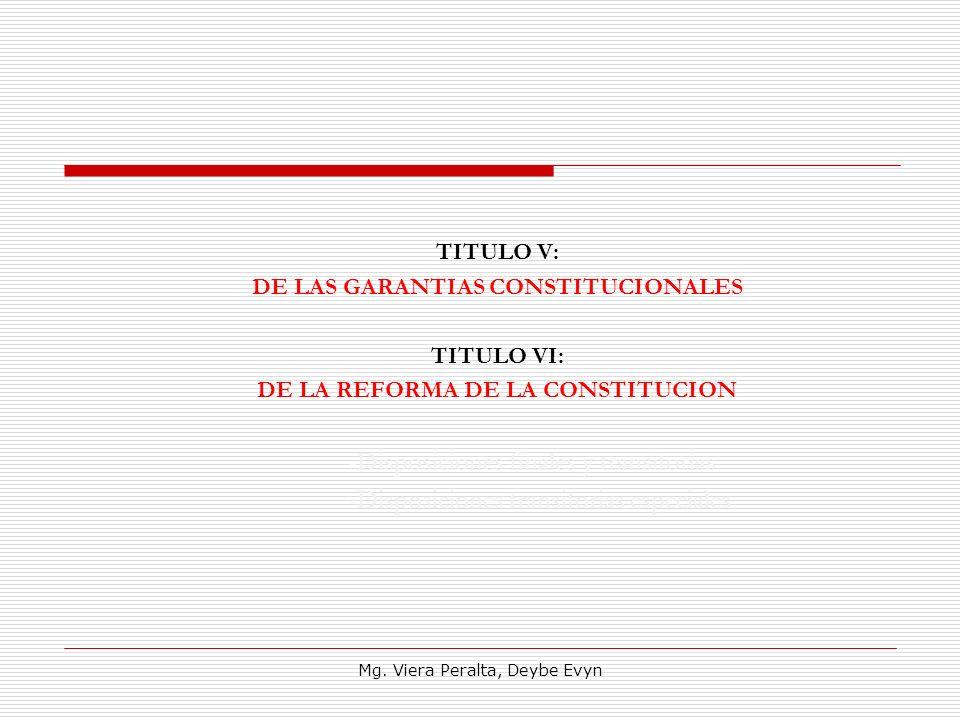 TITULO V: DE LAS GARANTIAS CONSTITUCIONALES TITULO VI: DE LA REFORMA DE LA CONSTITUCION -Disposiciones finales y transitorias -Disposiciones transitor
