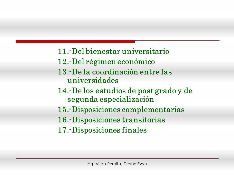11.-Del bienestar universitario 12.-Del régimen económico 13.-De la coordinación entre las universidades 14.-De los estudios de post grado y de segund