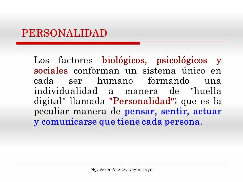 PERSONALIDAD Los factores biológicos, psicológicos y sociales conforman un sistema único en cada ser humano formando una individualidad a manera de