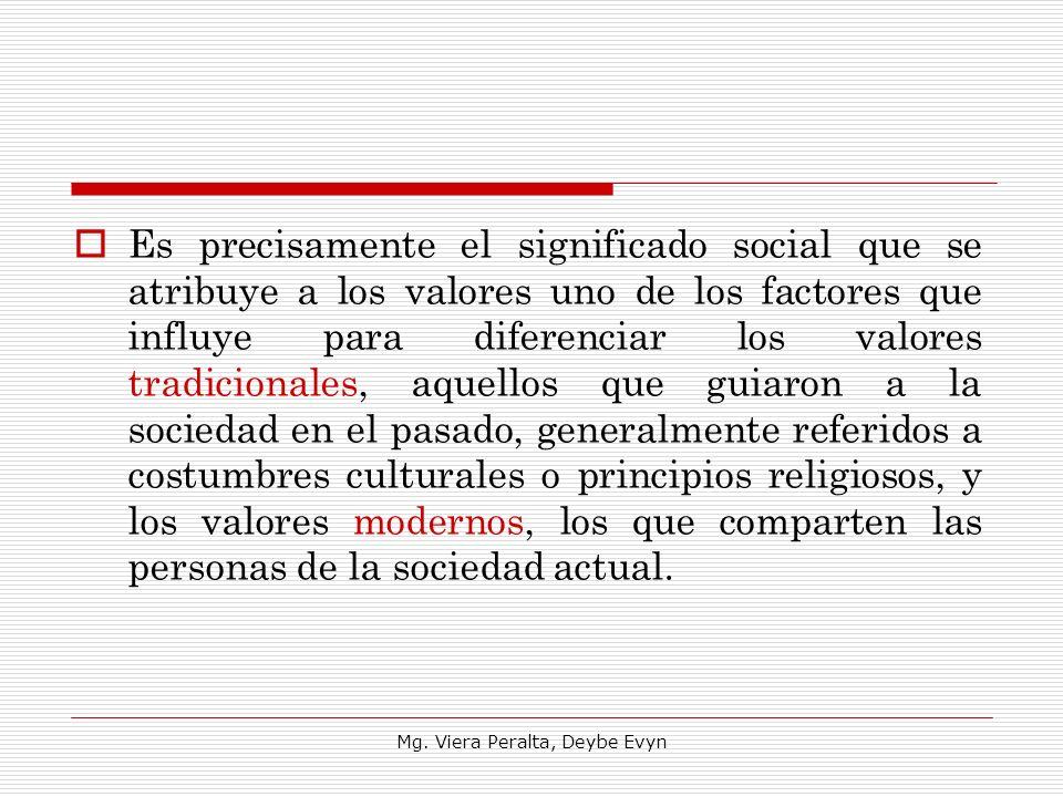 Es precisamente el significado social que se atribuye a los valores uno de los factores que influye para diferenciar los valores tradicionales, aquell