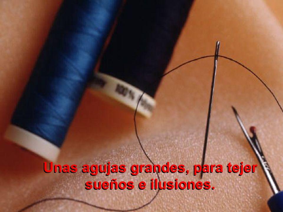 Unas agujas grandes, para tejer sueños e ilusiones.