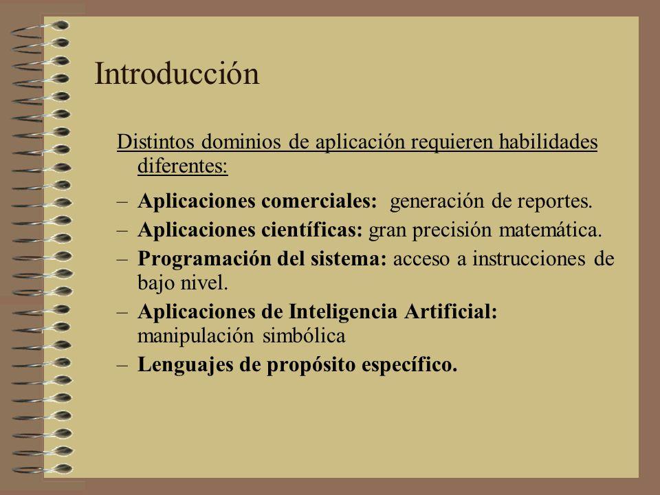 Distintos dominios de aplicación requieren habilidades diferentes: –Aplicaciones comerciales: generación de reportes. –Aplicaciones científicas: gran