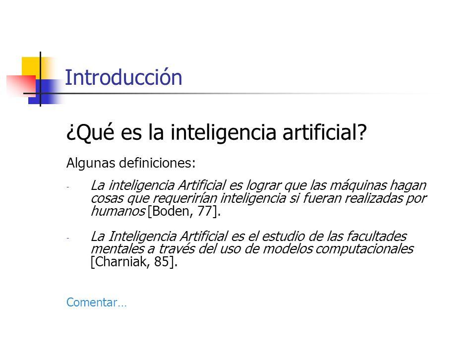 ¿Qué es la inteligencia artificial? Algunas definiciones: - La inteligencia Artificial es lograr que las máquinas hagan cosas que requerirían intelige