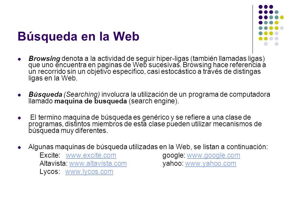 Búsqueda en la Web Browsing denota a la actividad de seguir hiper-ligas (también llamadas ligas) que uno encuentra en paginas de Web sucesivas. Browsi