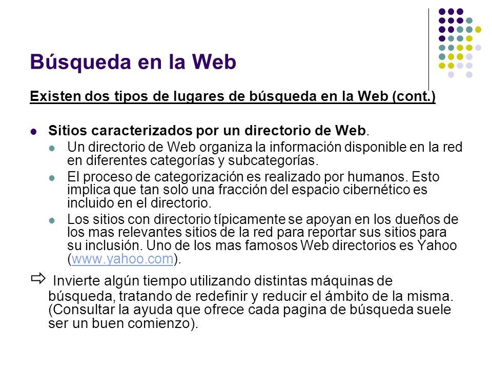 Búsqueda en la Web Existen dos tipos de lugares de búsqueda en la Web (cont.) Sitios caracterizados por un directorio de Web. Un directorio de Web org