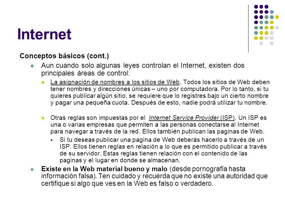 Internet Conceptos básicos (cont.) Aun cuando solo algunas leyes controlan el Internet, existen dos principales áreas de control: La asignación de nom