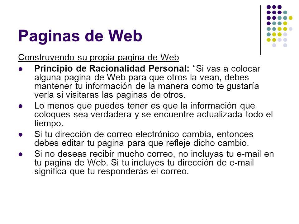 Construyendo su propia pagina de Web Principio de Racionalidad Personal: Si vas a colocar alguna pagina de Web para que otros la vean, debes mantener