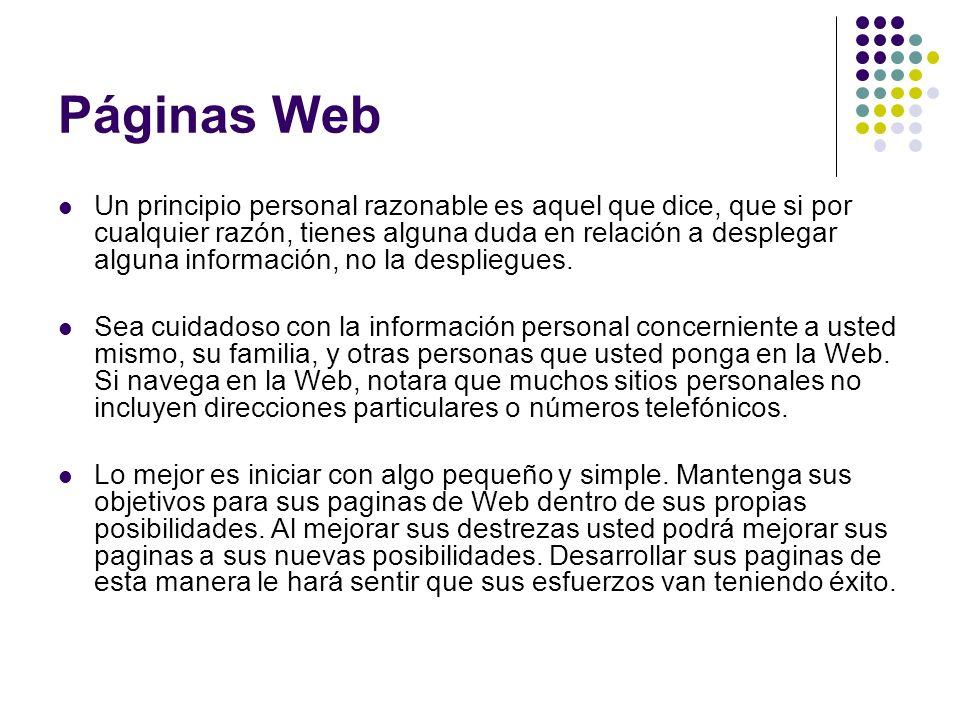 Páginas Web Un principio personal razonable es aquel que dice, que si por cualquier razón, tienes alguna duda en relación a desplegar alguna informaci