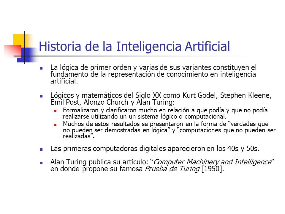 La lógica de primer orden y varias de sus variantes constituyen el fundamento de la representación de conocimiento en inteligencia artificial. Lógicos