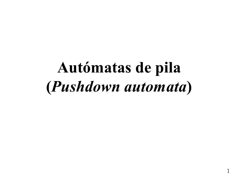 1 Autómatas de pila (Pushdown automata)
