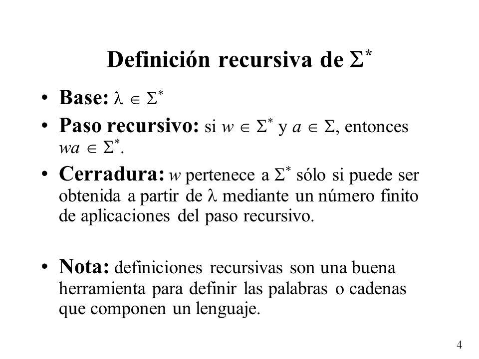 3...Definiciones básicas Dado un alfabeto, definimos: k = {x | x es una palabra sobre y |x| = k} Ejemplo: = {0, 1} – 0 ={ } – 1 ={0, 1} – 2 ={00, 01,