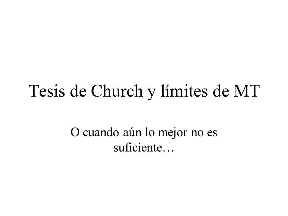 Tesis de Church y límites de MT O cuando aún lo mejor no es suficiente…
