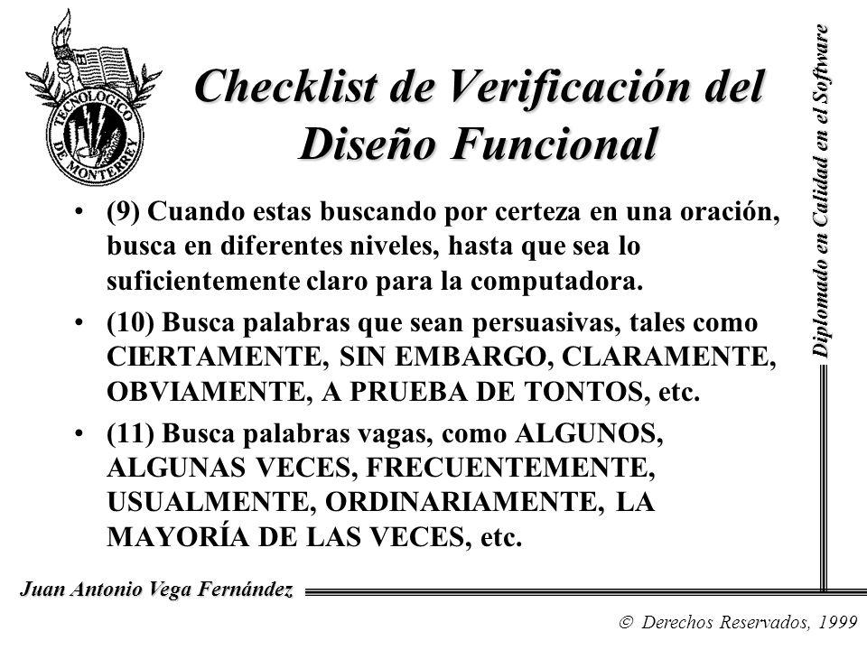 Diplomado en Calidad en el Software Derechos Reservados, 1999 Juan Antonio Vega Fernández Checklist de Verificación del Diseño Funcional (9) Cuando es