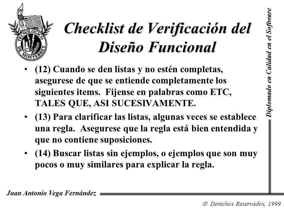 Diplomado en Calidad en el Software Derechos Reservados, 1999 Juan Antonio Vega Fernández Checklist de Verificación del Diseño Funcional (12) Cuando s