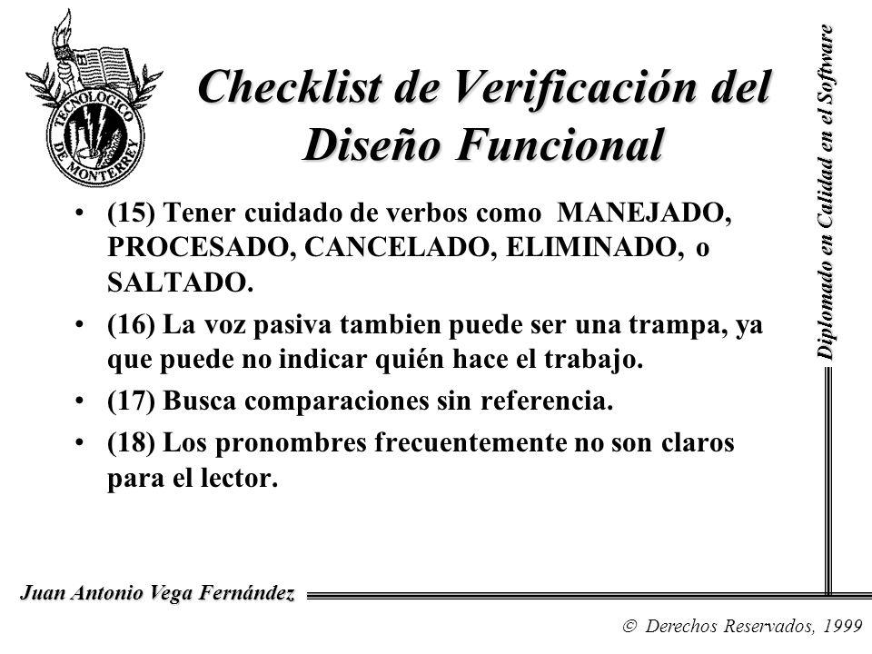 Diplomado en Calidad en el Software Derechos Reservados, 1999 Juan Antonio Vega Fernández (15) Tener cuidado de verbos como MANEJADO, PROCESADO, CANCE