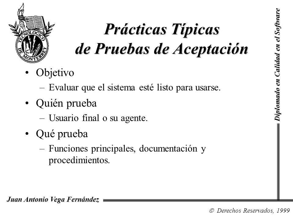 Diplomado en Calidad en el Software Derechos Reservados, 1999 Juan Antonio Vega Fernández Objetivo –Evaluar que el sistema esté listo para usarse. Qui