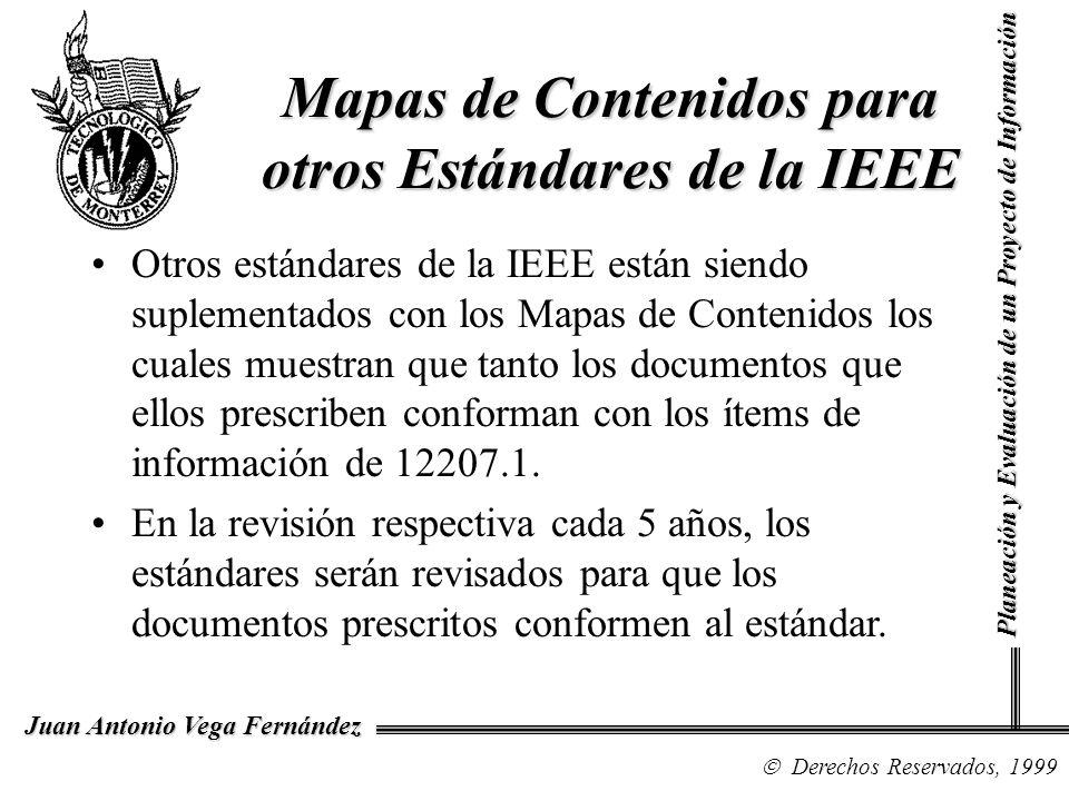 Derechos Reservados, 1999 Juan Antonio Vega Fernández Planeación y Evaluación de un Proyecto de Información Mapas de Contenidos para otros Estándares