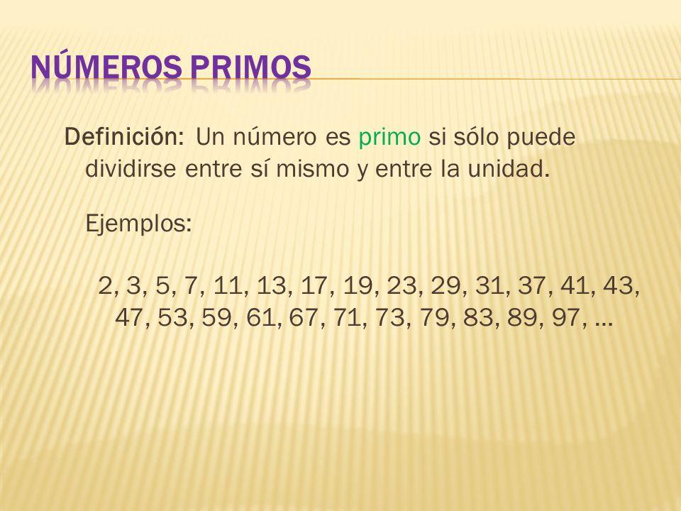 Definición: Un número es primo si sólo puede dividirse entre sí mismo y entre la unidad. Ejemplos: 2, 3, 5, 7, 11, 13, 17, 19, 23, 29, 31, 37, 41, 43,