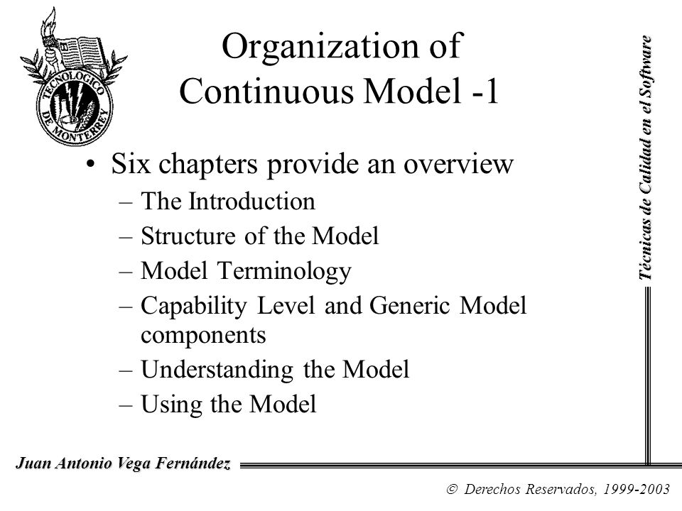 Organization of Continuous Model -1 Six chapters provide an overview –The Introduction –Structure of the Model –Model Terminology –Capability Level an