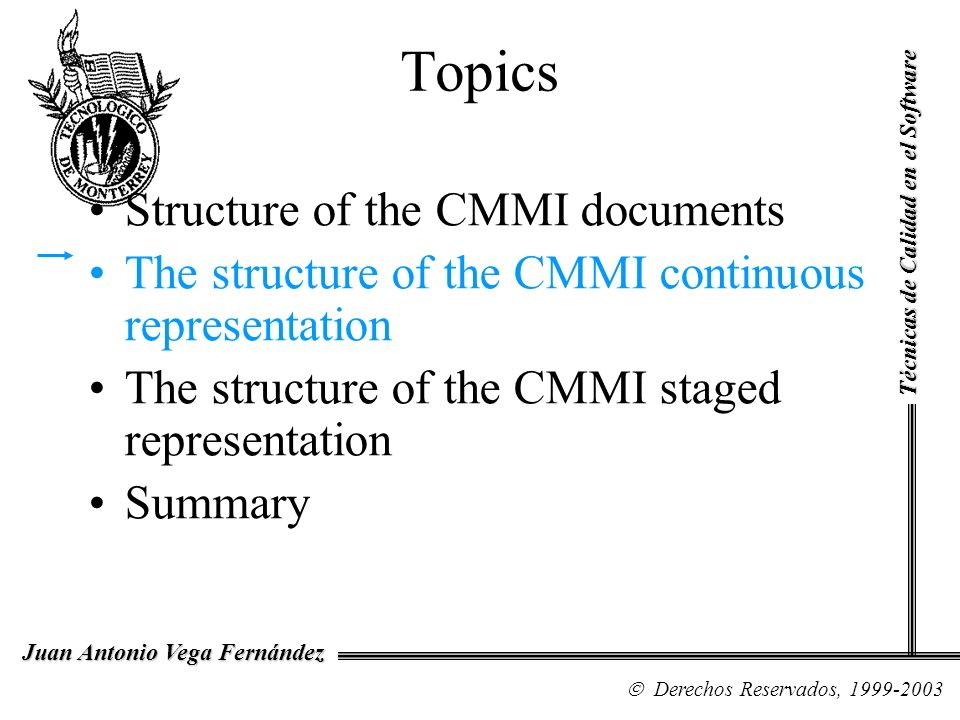 Topics Structure of the CMMI documents The structure of the CMMI continuous representation The structure of the CMMI staged representation Summary Téc