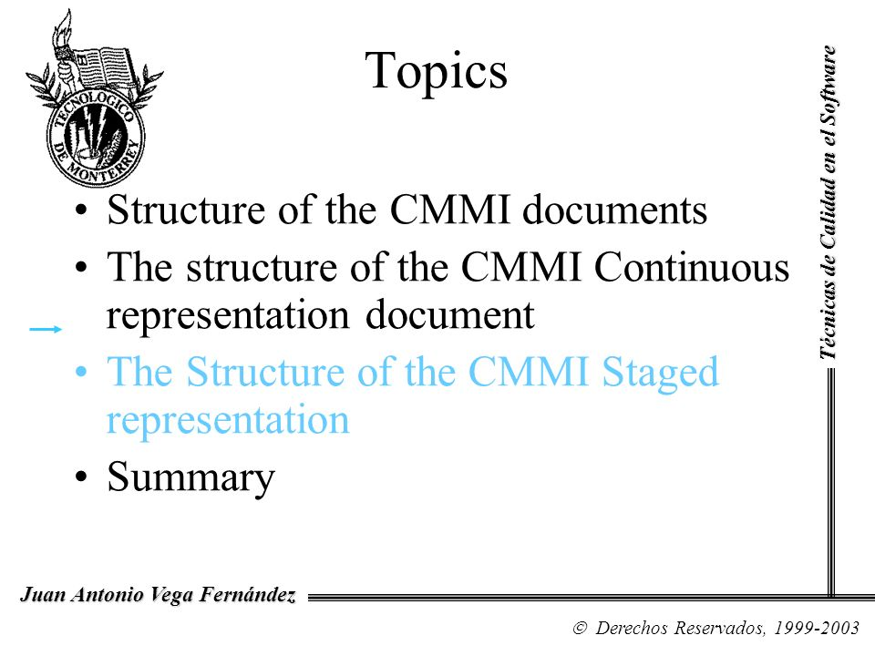 Topics Structure of the CMMI documents The structure of the CMMI Continuous representation document The Structure of the CMMI Staged representation Su