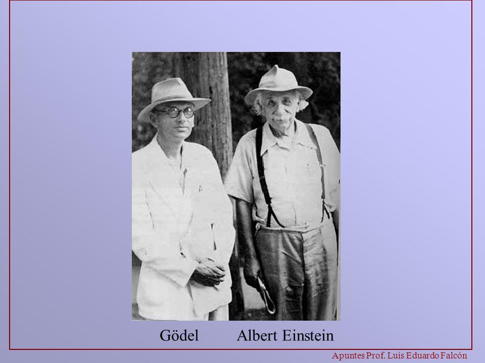Apuntes Prof. Luis Eduardo Falcón GödelAlbert Einstein
