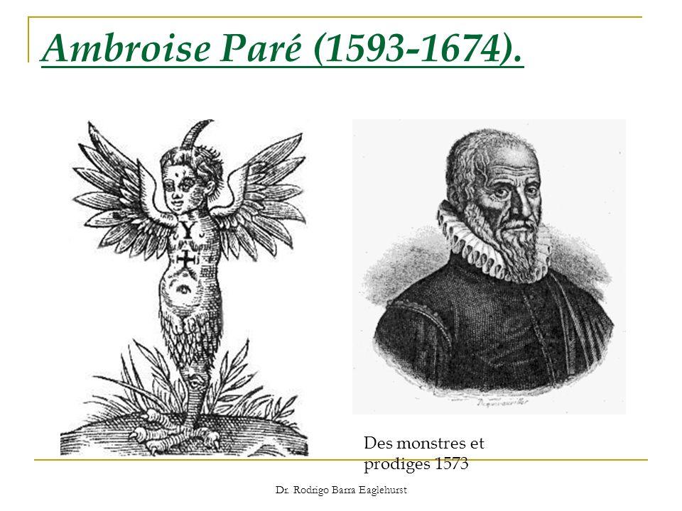 Dr. Rodrigo Barra Eaglehurst Ambroise Paré (1593-1674). Des monstres et prodiges 1573