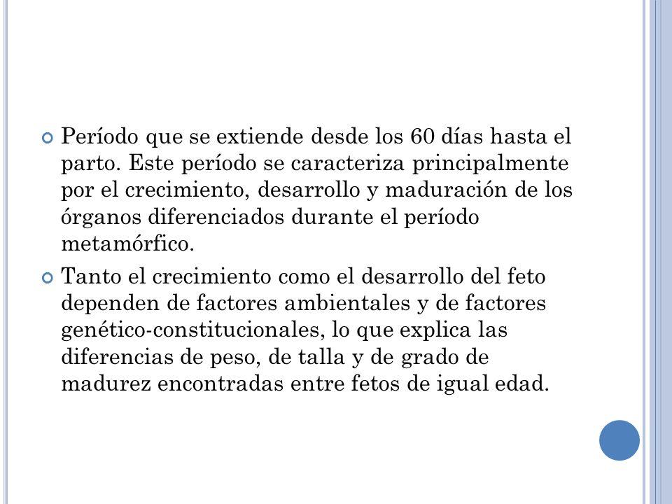 MÉTODOS PARA EVALUAR EL CRECIMIENTO Y DESARROLLO DEL FETO FUM (fecha de la última menstruación).