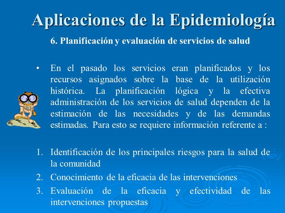 6. Planificación y evaluación de servicios de salud En el pasado los servicios eran planificados y los recursos asignados sobre la base de la utilizac