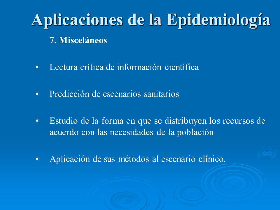7. Misceláneos Lectura crítica de información científica Predicción de escenarios sanitarios Estudio de la forma en que se distribuyen los recursos de