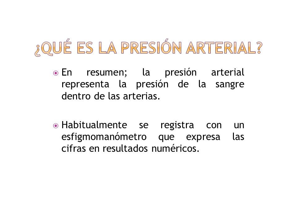 Es la fuerza creada por la contracción del ventriculo izquierdo, mantenida por la elasticidad de las arterias y regulada por la resistencia de los vas