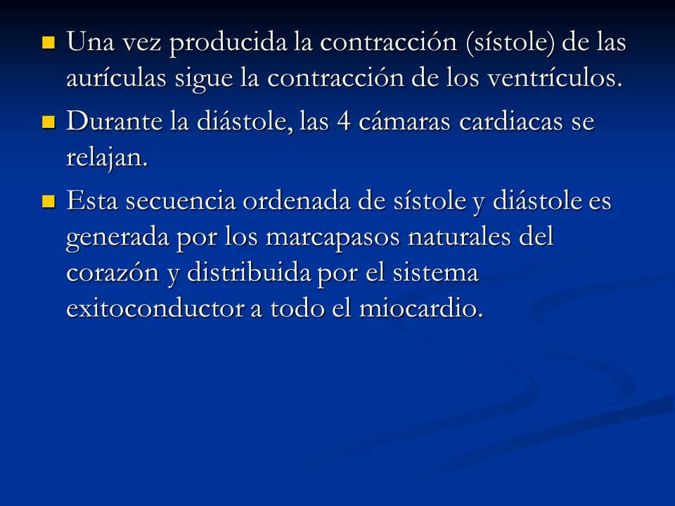 Una vez producida la contracción (sístole) de las aurículas sigue la contracción de los ventrículos. Una vez producida la contracción (sístole) de las