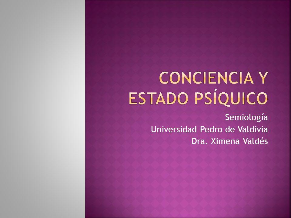 Semiología Universidad Pedro de Valdivia Dra. Ximena Valdés