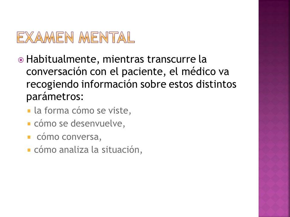 A lo largo de la entrevista, de la conversación con el paciente, de la observación de sus gestos, del análisis de sus respuestas, se podrá obtener información sobre sus rasgos de personalidad y su estado anímico.