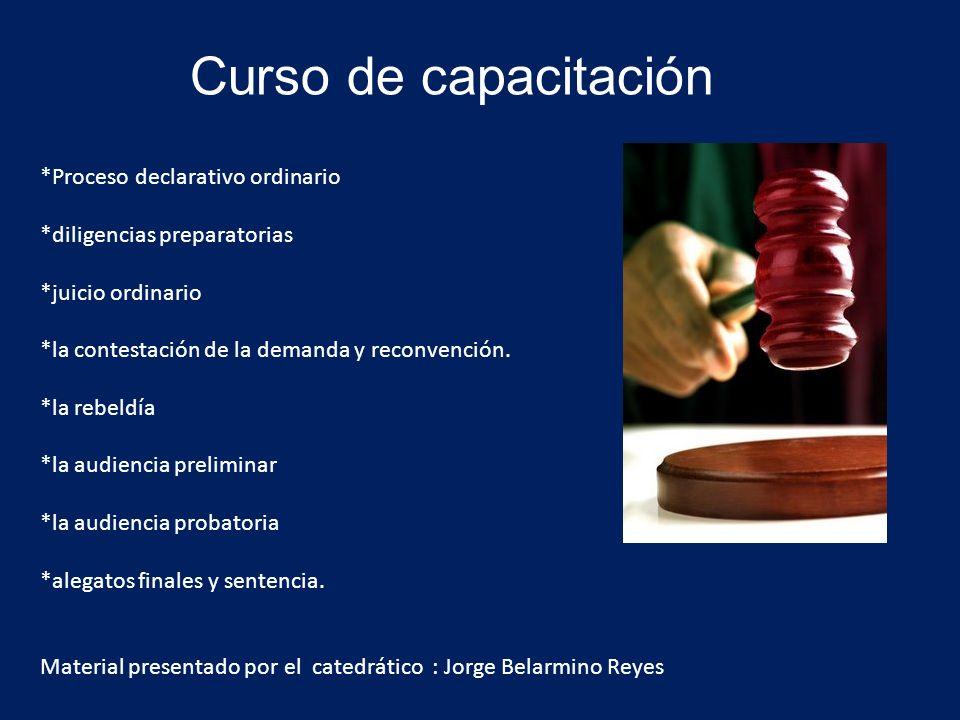 Curso de capacitación *Proceso declarativo ordinario *diligencias preparatorias *juicio ordinario *la contestación de la demanda y reconvención. *la r