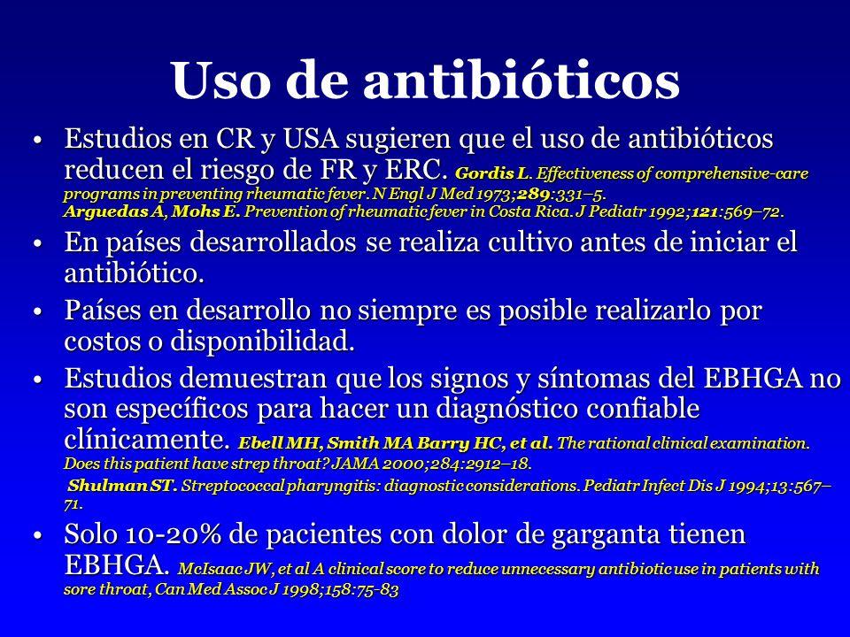Uso de antibióticos Estudios en CR y USA sugieren que el uso de antibióticos reducen el riesgo de FR y ERC.