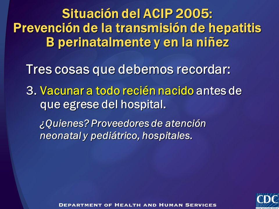 Manejo de infantes nacidos de madres HBsAg-Positivo En el Hospital: Proveer PEP administrando vacuna de hepatitis B e inmunoglobulina hiperinmune contra hepatitis B (HBIG) entre las primeras 12 horas de nacido.