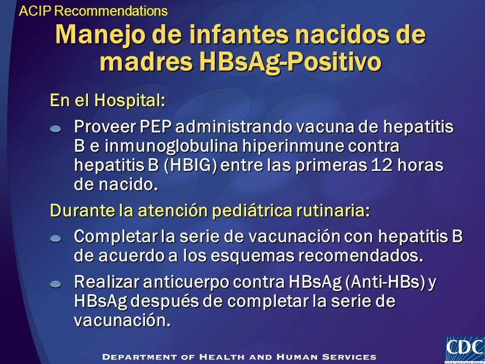 Manejo de infantes nacidos de madres HBsAg-Positivo En el Hospital: Proveer PEP administrando vacuna de hepatitis B e inmunoglobulina hiperinmune cont