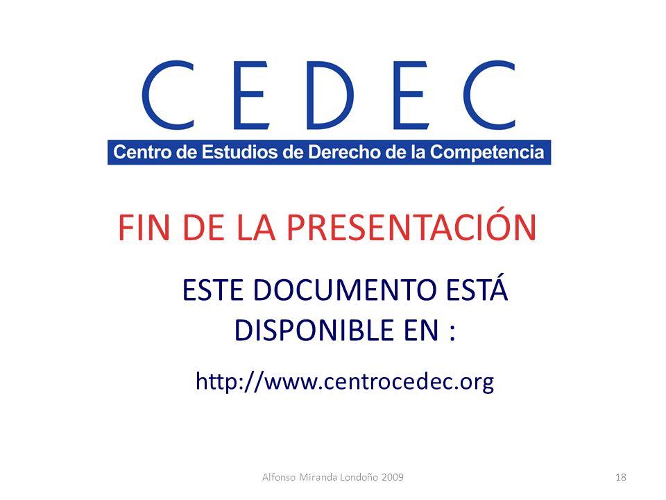 Alfonso Miranda Londoño 200918 FIN DE LA PRESENTACIÓN ESTE DOCUMENTO ESTÁ DISPONIBLE EN : http://www.centrocedec.org