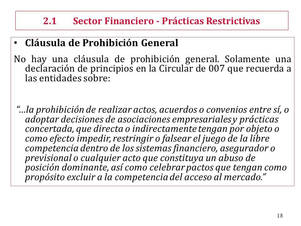 18 Cláusula de Prohibición General No hay una cláusula de prohibición general. Solamente una declaración de principios en la Circular de 007 que recue