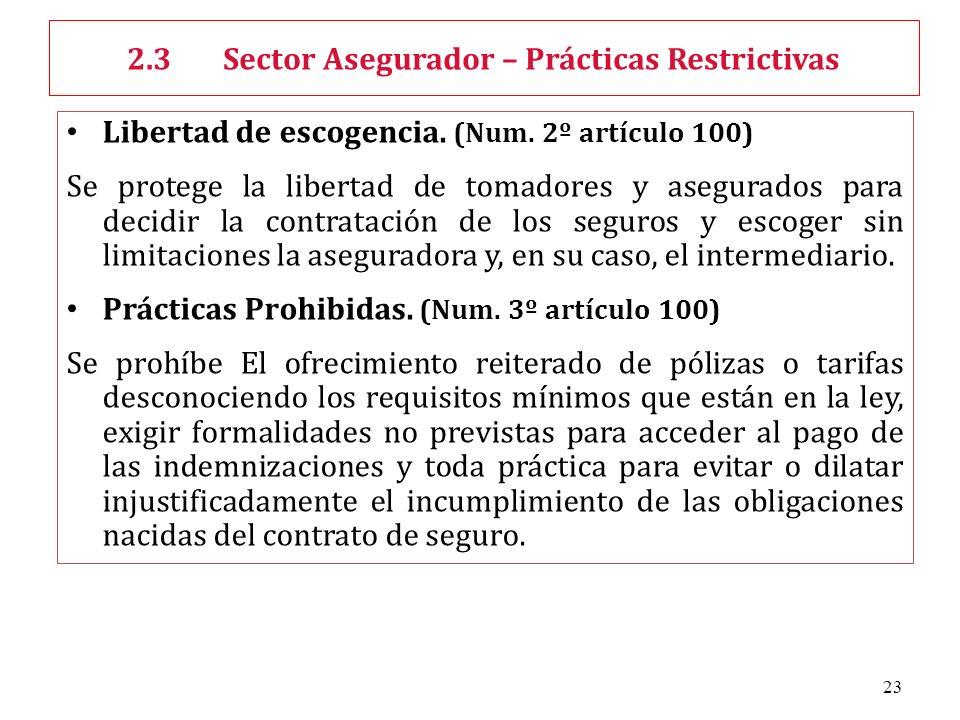 23 Libertad de escogencia. (Num. 2º artículo 100) Se protege la libertad de tomadores y asegurados para decidir la contratación de los seguros y escog